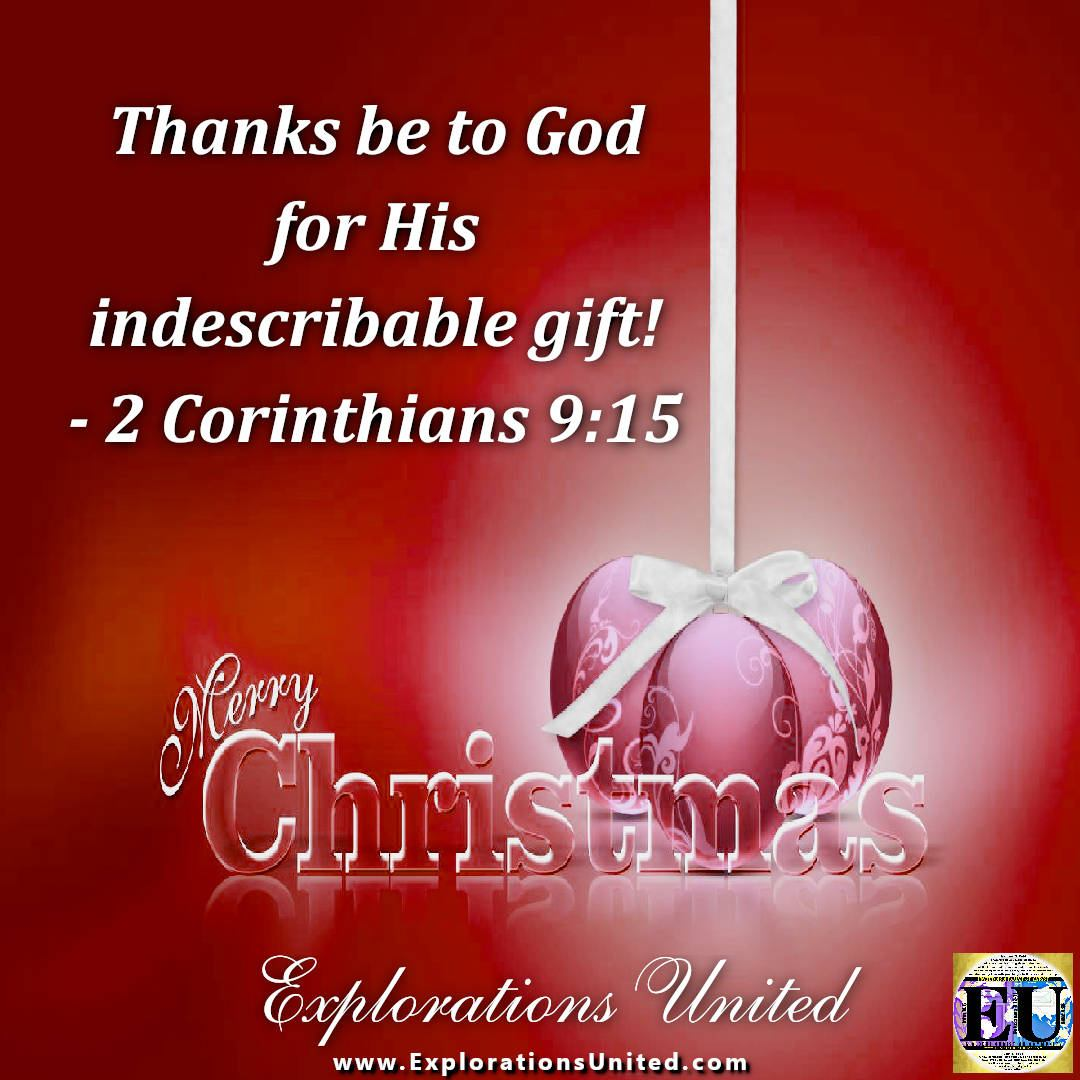 EXPLORATIONS-UNITED-PIC-MERRY-CHRISTMAS-2-Corinthians-9.15-Thanks-be-to-God-for-indescribale-gift-EXPLORATIONS-UNITED