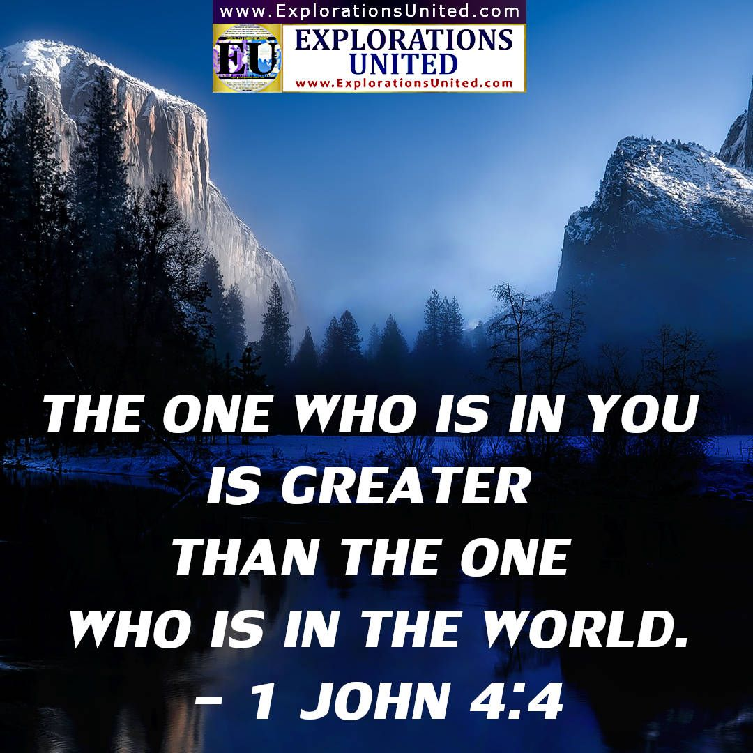 EXPLORATIONS-UNITED-PIC-1-John-4.4-The-one-who-is-in-you-is-greater-than-the-one-who-is-in-the-world