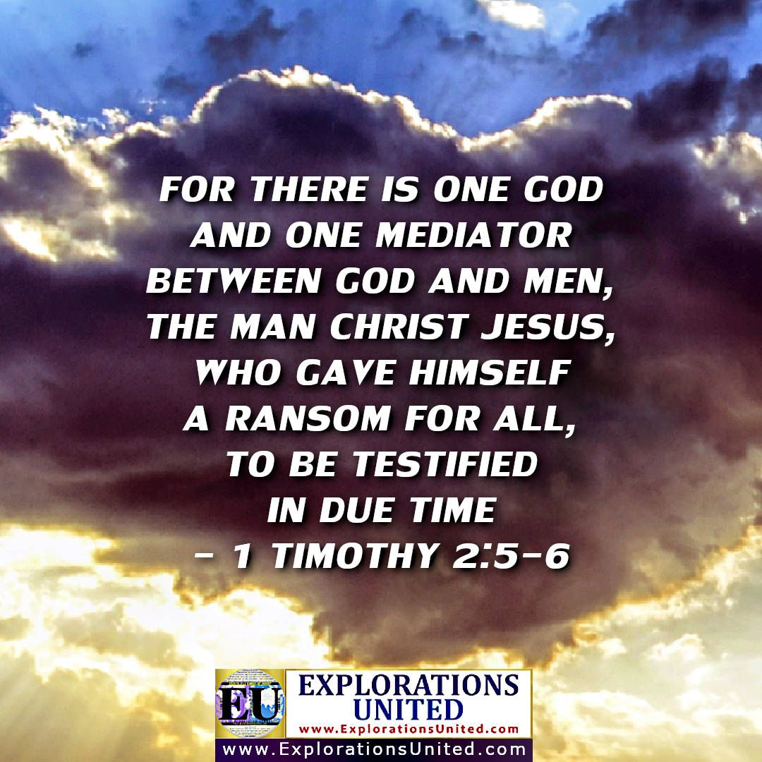 EXPLORATIONS-UNITED-PIC-1-Timothy-2.5-6-For-there-is-one-God-and-one-mediator-between-God-and-men-the-man-Christ-Jesus-who-gave-himself-a-ransom-for-all