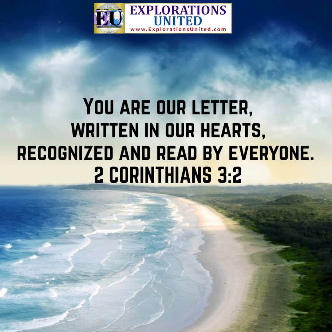 EXPLORATIONS-UNITED-PIC-Corinthians-3.2-You-are-our-letter-written-in-our-hearts-recognized-and-read-by-everyone-1