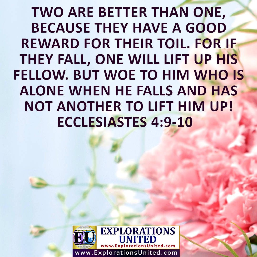 EXPLORATIONS-UNITED-PIC-Ecclesiastes-4.9-10-Two-are-better-than-one-because-they-have-a-good-reward-for-their-toil.-For-if-they-fall-one-will-lift-1