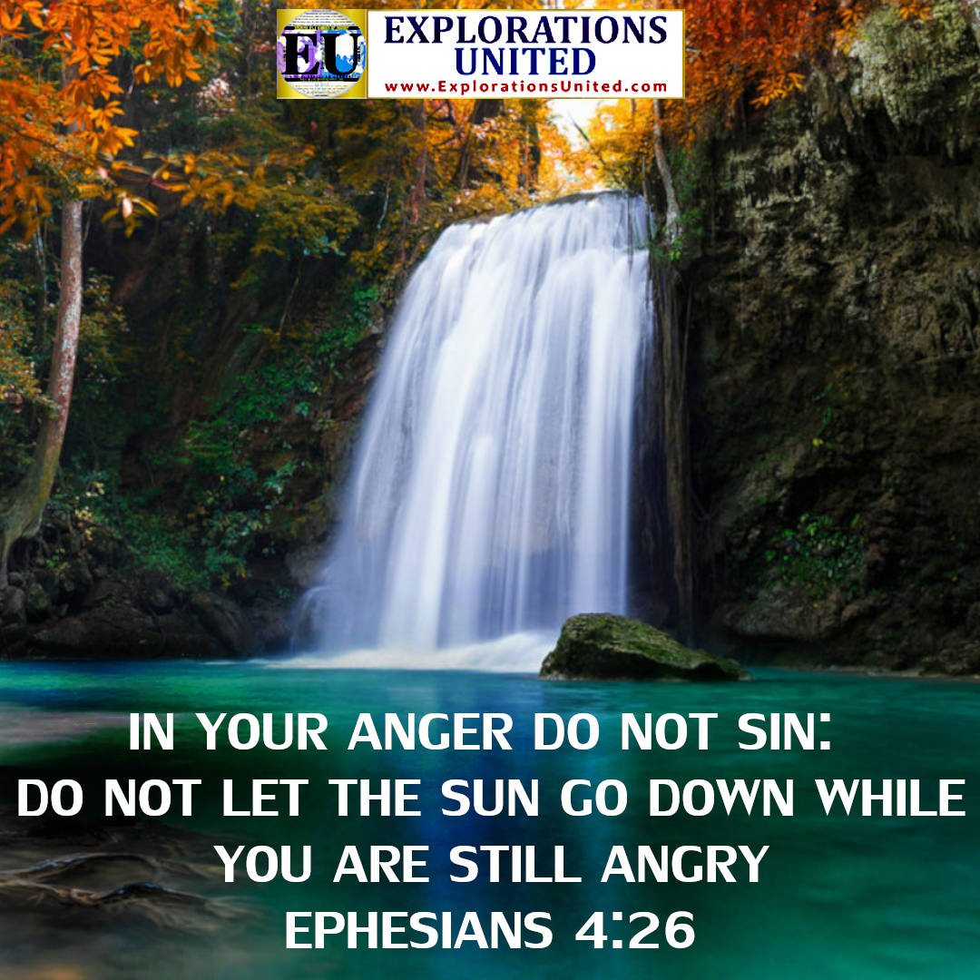 EXPLORATIONS-UNITED-PIC-Ephesians-4.26-In-your-anger-do-not-sin.-Do-not-let-the-sun-go-down-while-you-are-still-angry