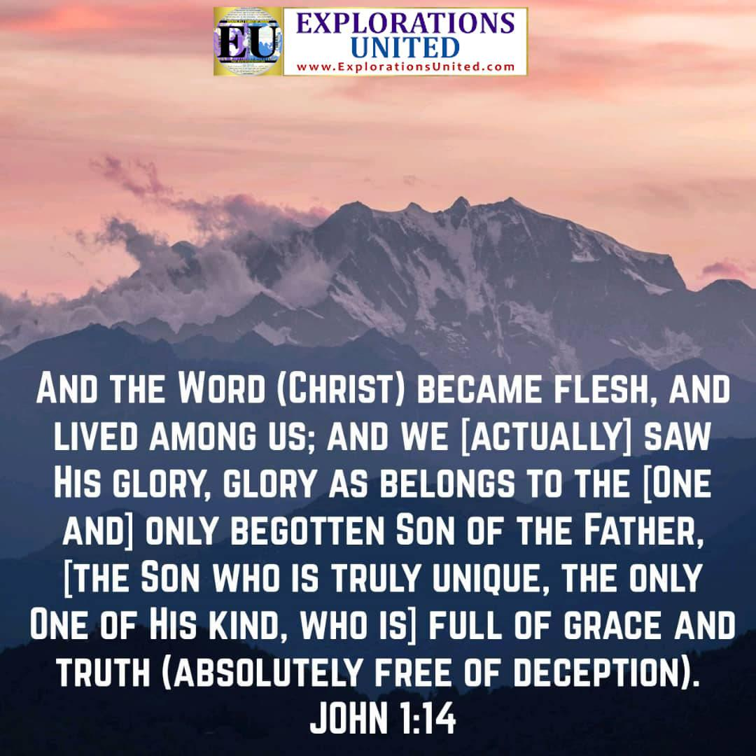 EXPLORATIONS-UNITED-PIC-John-1.14-And-the-Word-Christ-became-flesh-and-lived-among-us