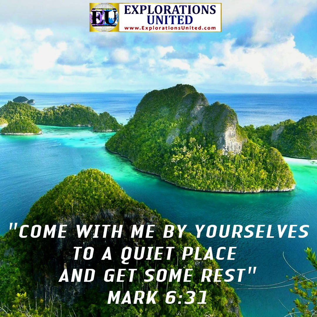 EXPLORATIONS-UNITED-PIC-Mark-6.31-Come-with-me-by-yourselves-to-a-quiet-place-and-get-some-rest